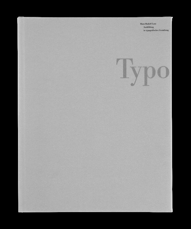 Edition Typoundso Ausbildung in typografischer Gestaltung Hansrudolf Lutz